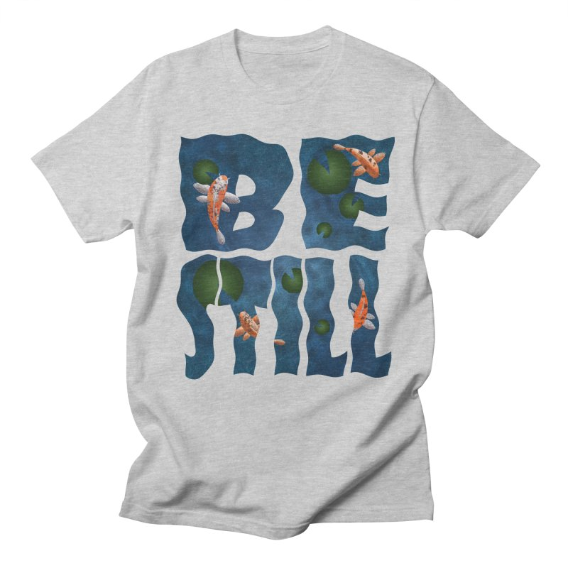 Be Still Men's T-shirt by Baubly Apparel