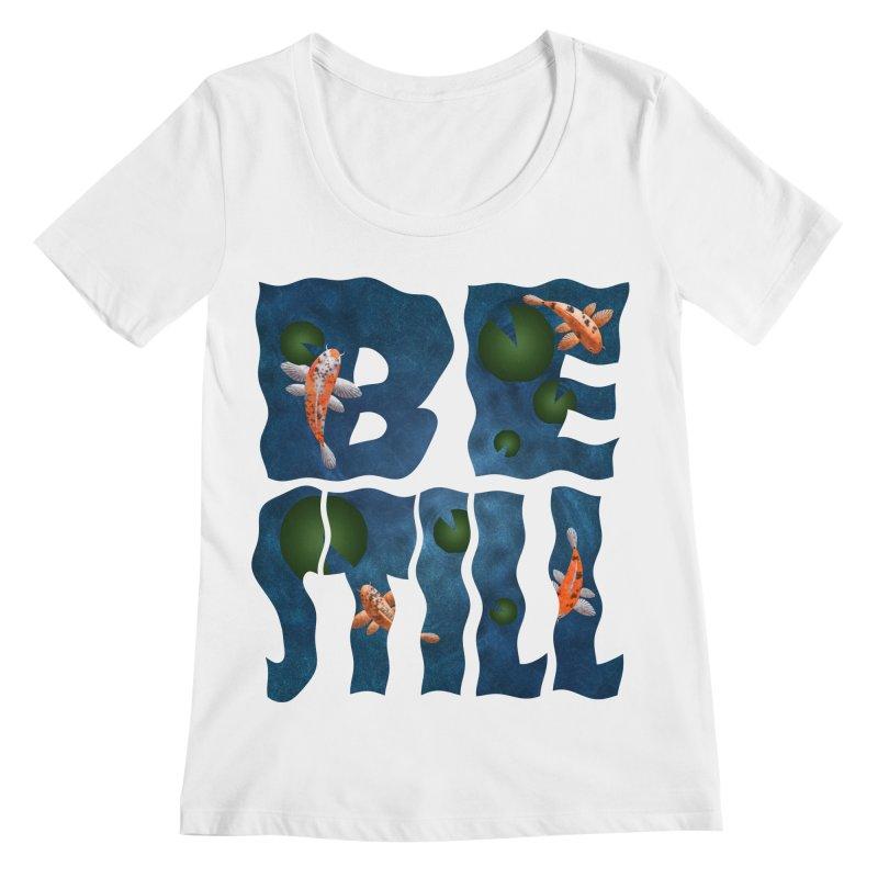 Be Still Women's Scoopneck by Baubly Apparel
