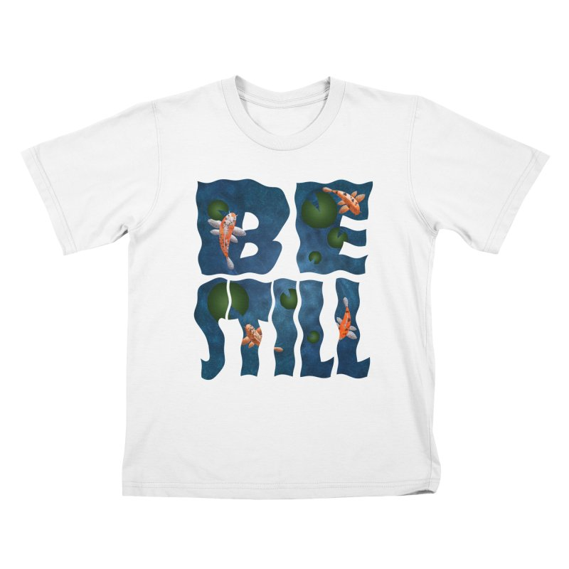 Be Still Kids T-Shirt by Baubly Apparel