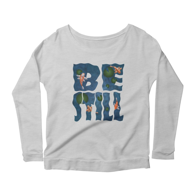 Be Still Women's Longsleeve Scoopneck  by Baubly Apparel