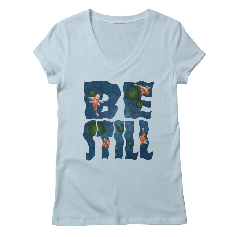 Be Still Women's V-Neck by Baubly Apparel