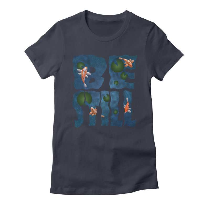 Be Still Women's Fitted T-Shirt by Baubly Apparel