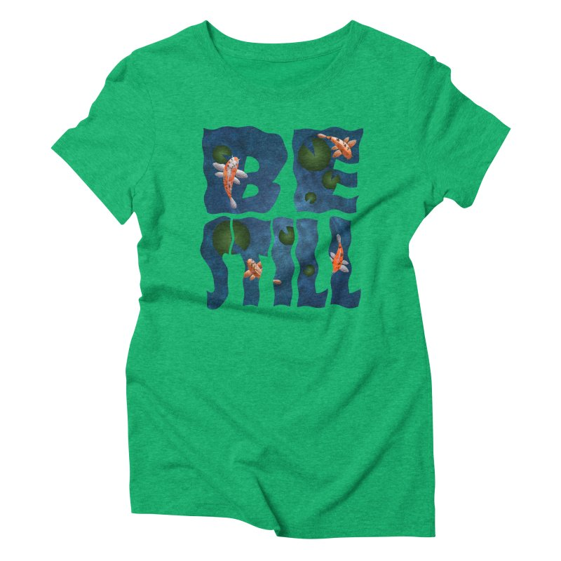 Be Still Women's Triblend T-shirt by Baubly Apparel