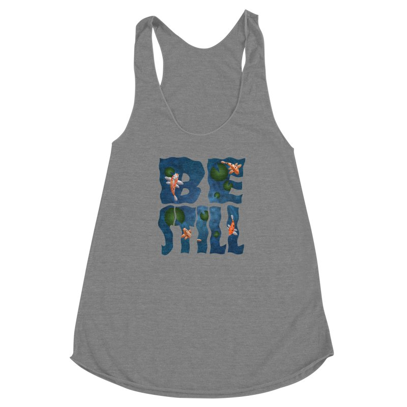Be Still Women's Racerback Triblend Tank by Baubly Apparel
