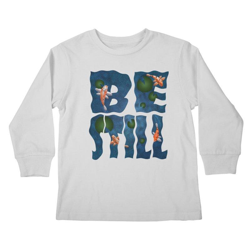Be Still Kids Longsleeve T-Shirt by Baubly Apparel