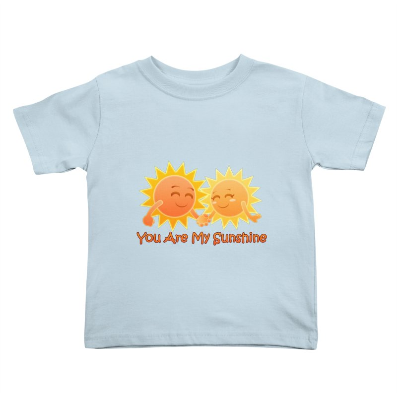 You Are My Sunshine Kids Toddler T-Shirt by Baubly Apparel