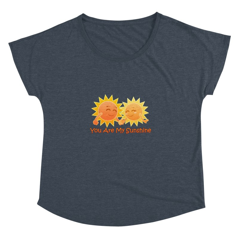 You Are My Sunshine Women's Dolman by Baubly Apparel