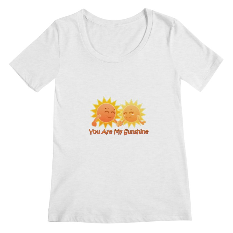 You Are My Sunshine Women's Scoopneck by Baubly Apparel