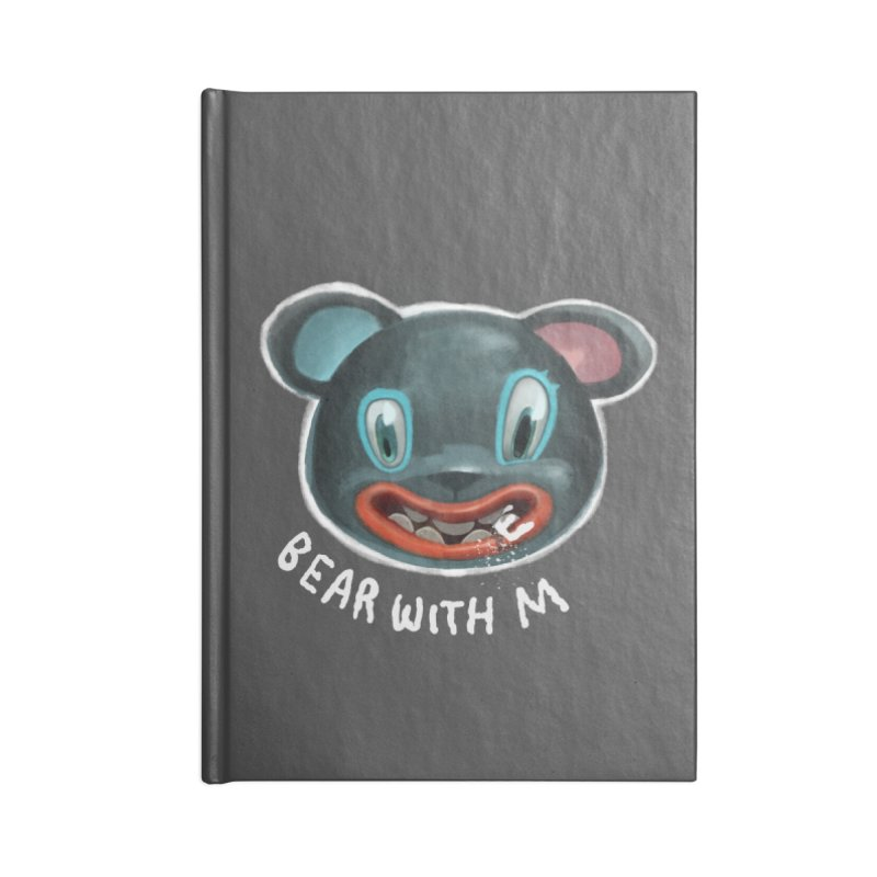Bear with m Accessories Blank Journal Notebook by fake smile
