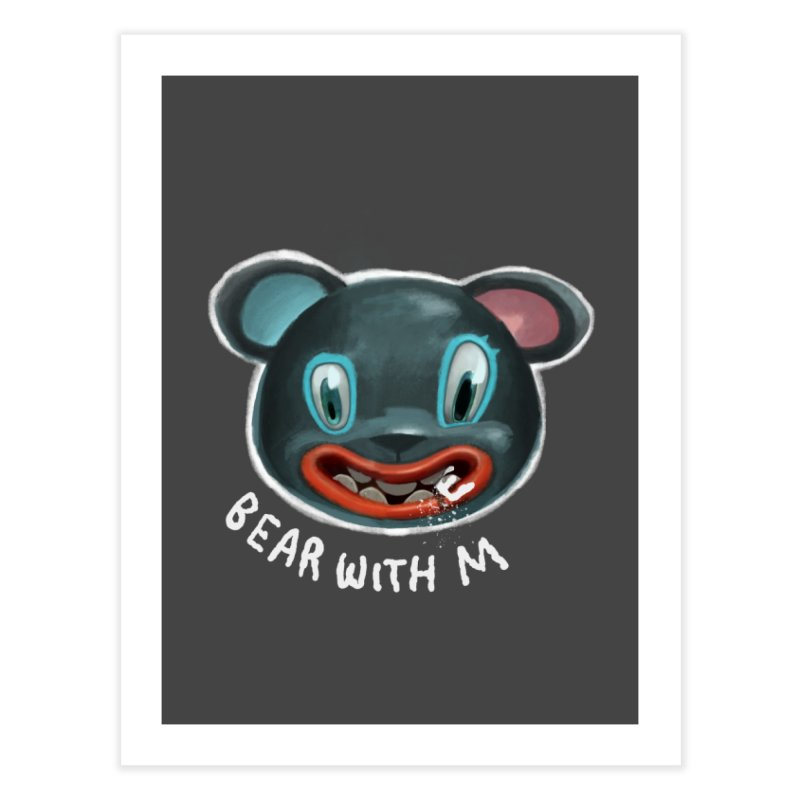 Bear with m Home Fine Art Print by fake smile