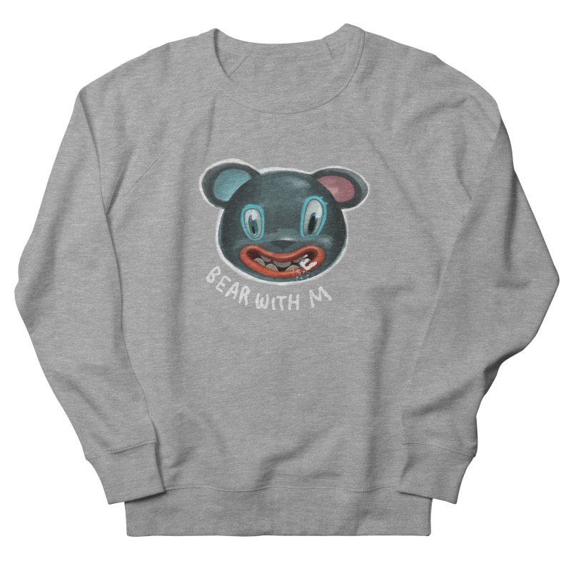 Bear with m Women's French Terry Sweatshirt by fake smile