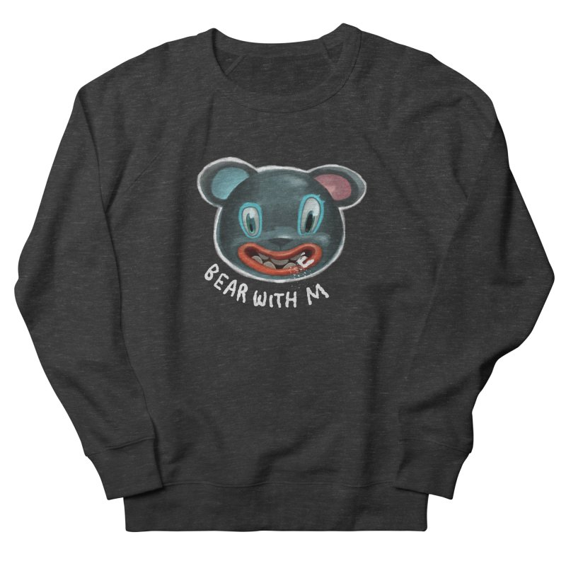 Bear with m Men's Sweatshirt by fake smile