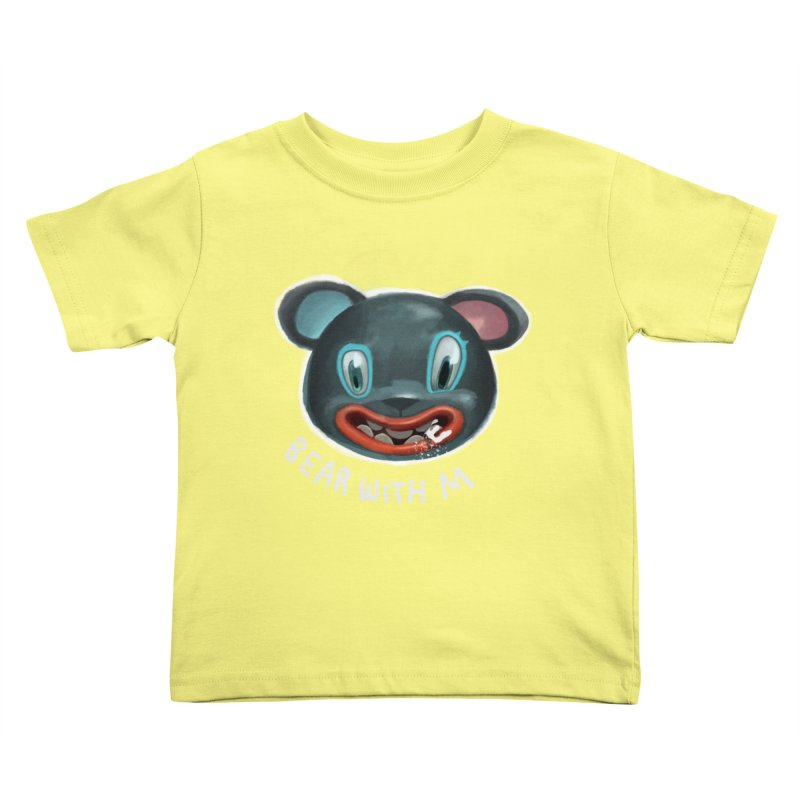 Bear with m Kids Toddler T-Shirt by fake smile