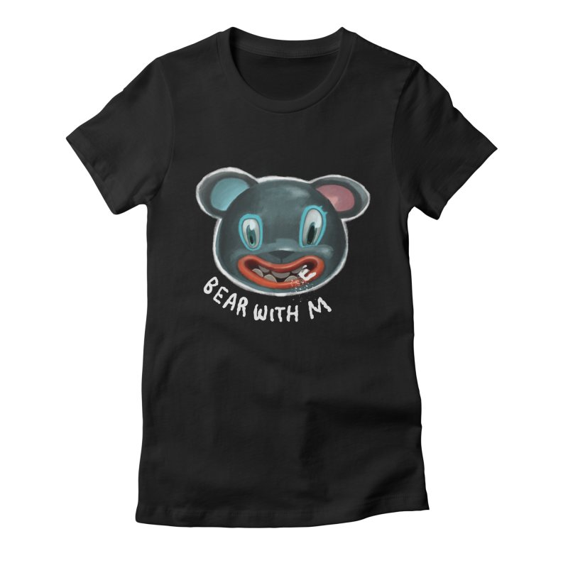 Bear with m Women's Fitted T-Shirt by fake smile