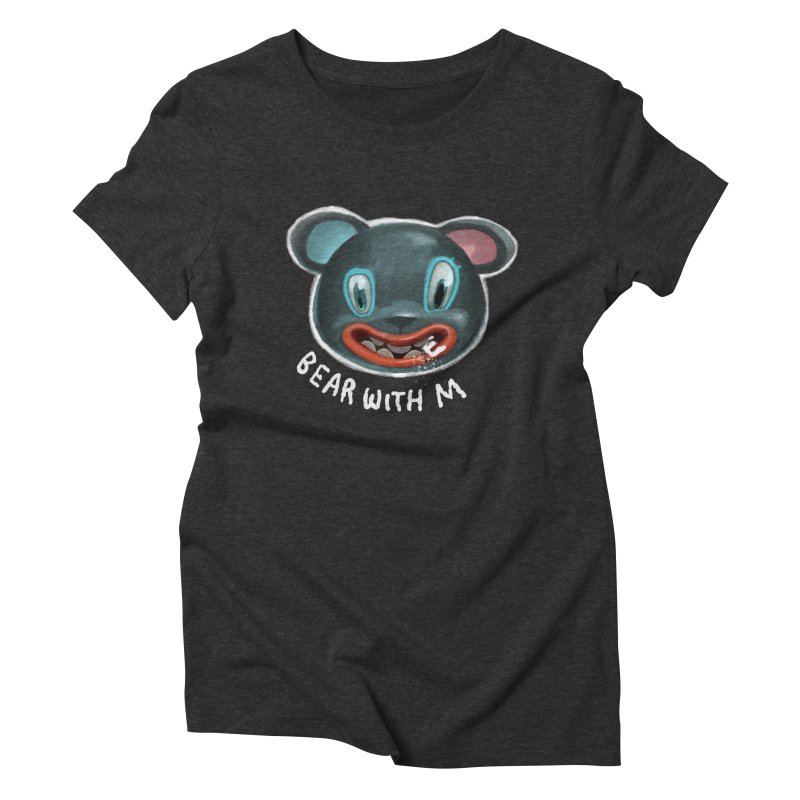 Bear with m Women's Triblend T-Shirt by fake smile