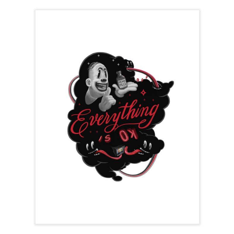 Everything is OK Home Fine Art Print by fake smile