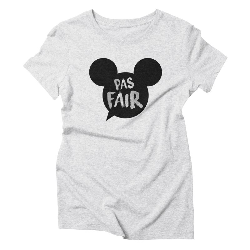Pas Fair Mickey! Women's Triblend T-Shirt by Bazlinz