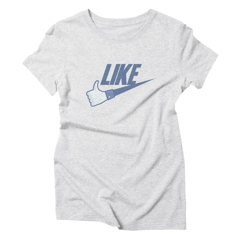 Like Women's Triblend T-Shirt by Bazlinz