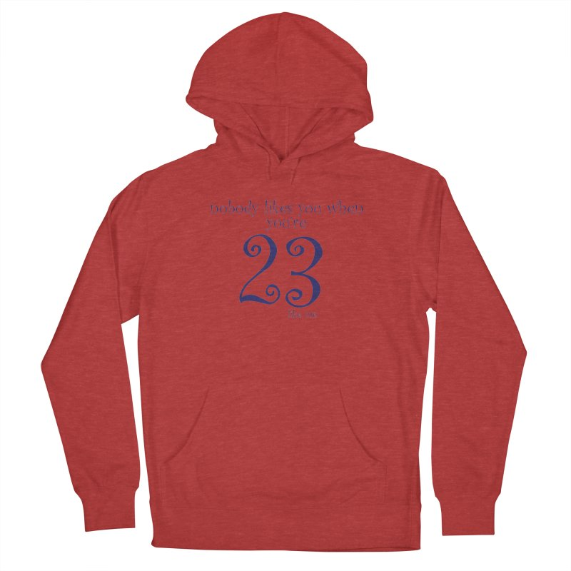 nobody likes me, I'm 23 Men's French Terry Pullover Hoody by Baked Goods