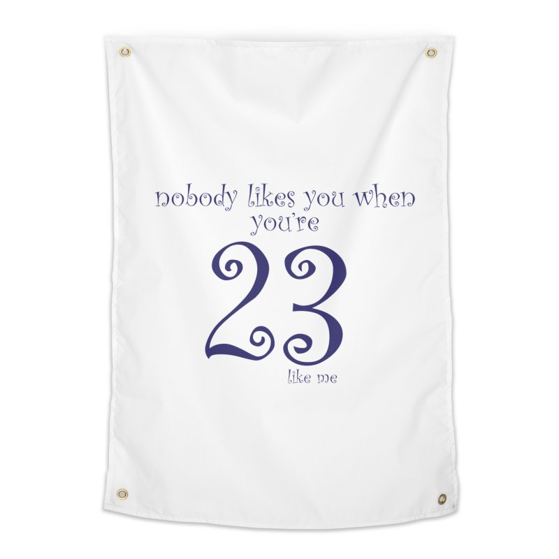 nobody likes me, I'm 23 Home Tapestry by Baked Goods