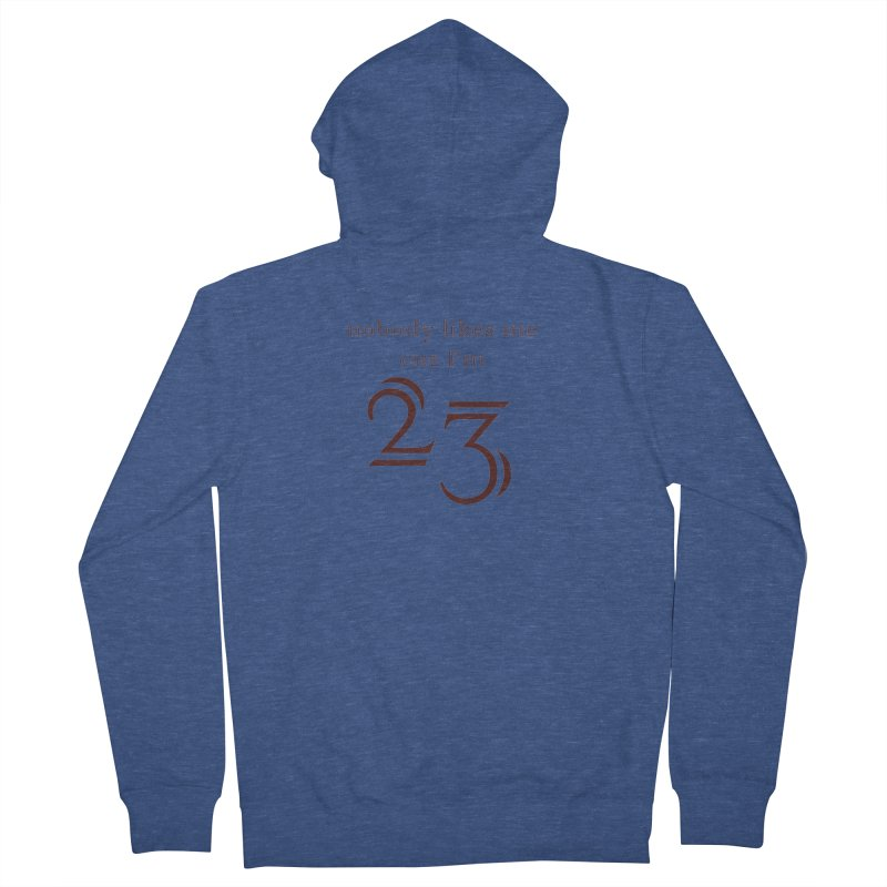 nobody likes me, I'm 23, design 02 Men's French Terry Zip-Up Hoody by Baked Goods