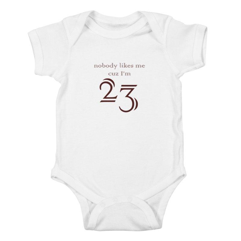nobody likes me, I'm 23, design 02 Kids Baby Bodysuit by Baked Goods
