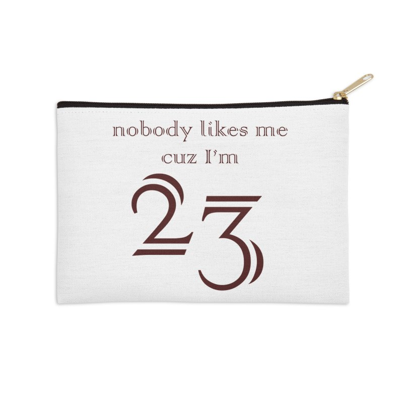 nobody likes me, I'm 23, design 02 Accessories Zip Pouch by Baked Goods