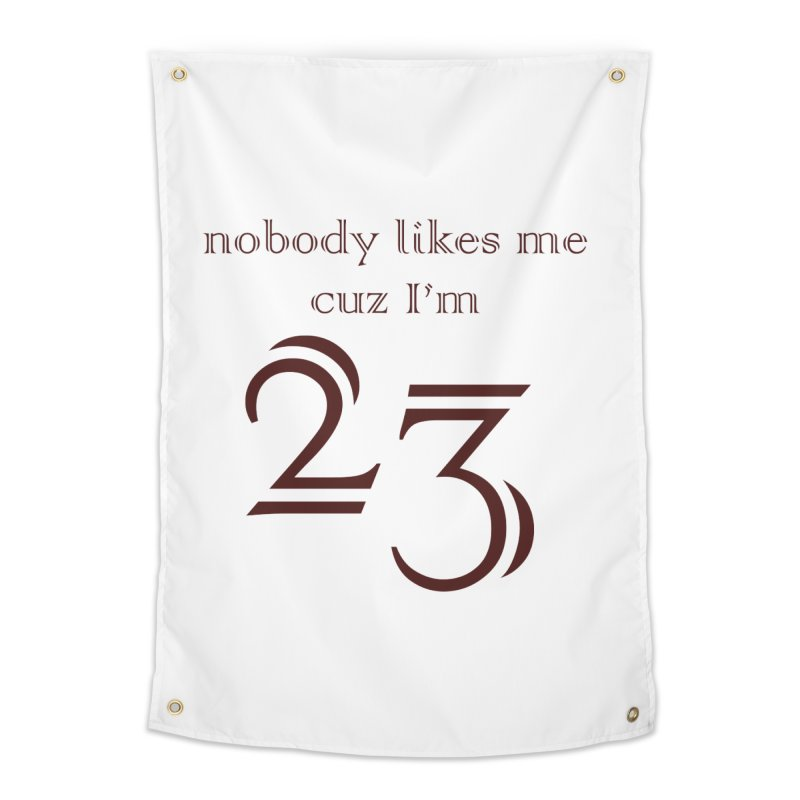 nobody likes me, I'm 23, design 02 Home Tapestry by Baked Goods