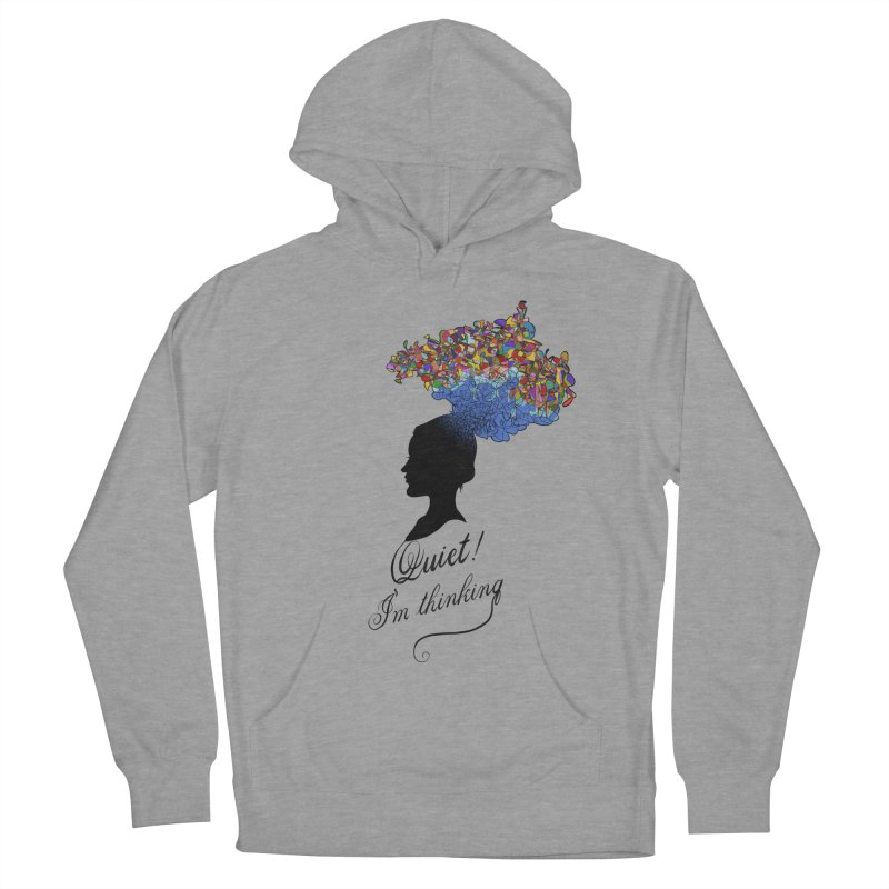 Quite! I'm Thinking Women's French Terry Pullover Hoody by bbdreamdesigns's Artist Shop