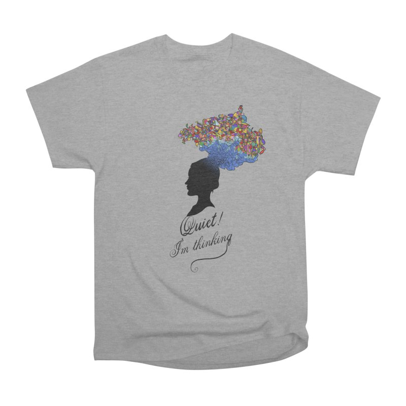 Quite! I'm Thinking Women's Heavyweight Unisex T-Shirt by bbdreamdesigns's Artist Shop