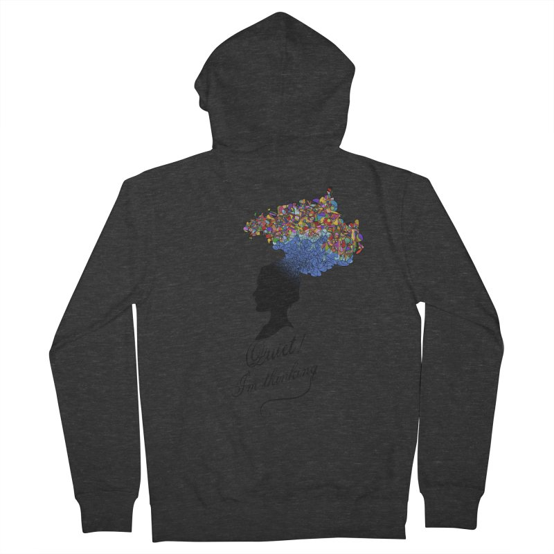 Quite! I'm Thinking Women's French Terry Zip-Up Hoody by bbdreamdesigns's Artist Shop