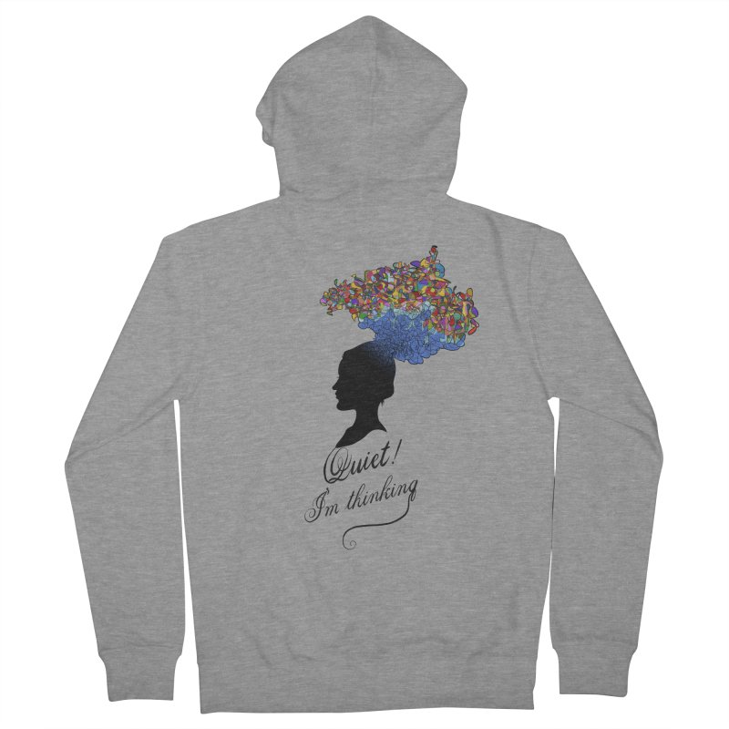 Quite! I'm Thinking Women's Zip-Up Hoody by bbdreamdesigns's Artist Shop