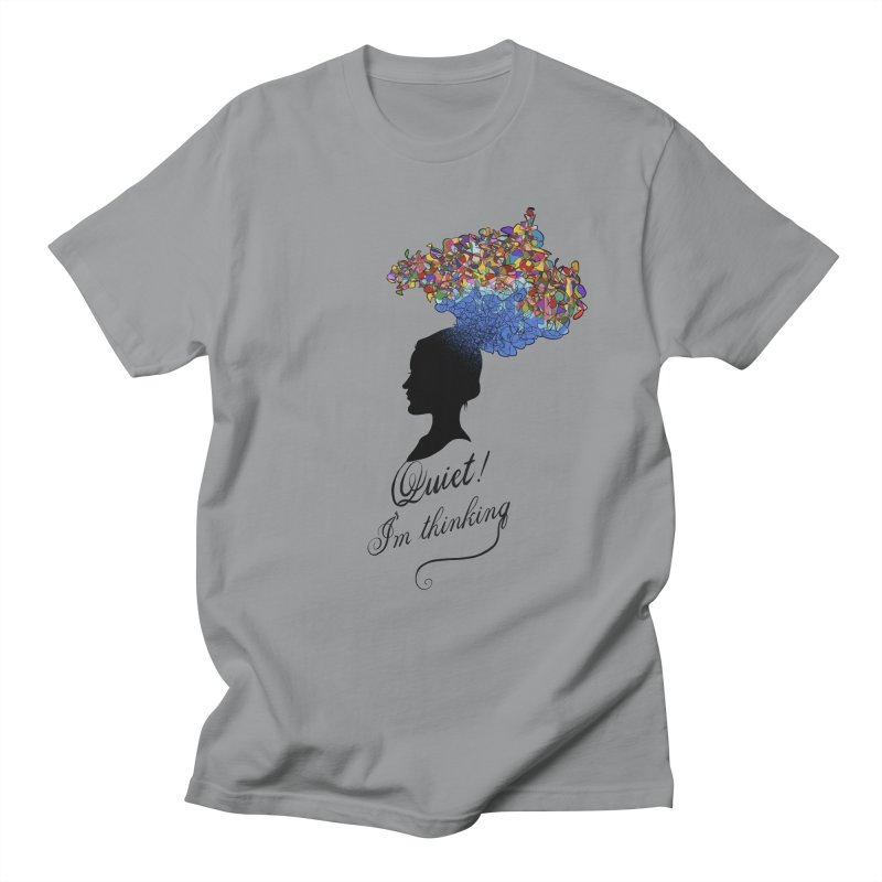 Quite! I'm Thinking Women's Unisex T-Shirt by bbdreamdesigns's Artist Shop