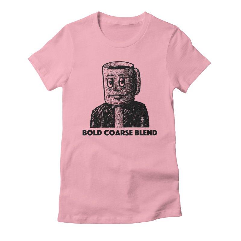 FANCY JOE Women's T-Shirt by Bold Coarse Blend Shop