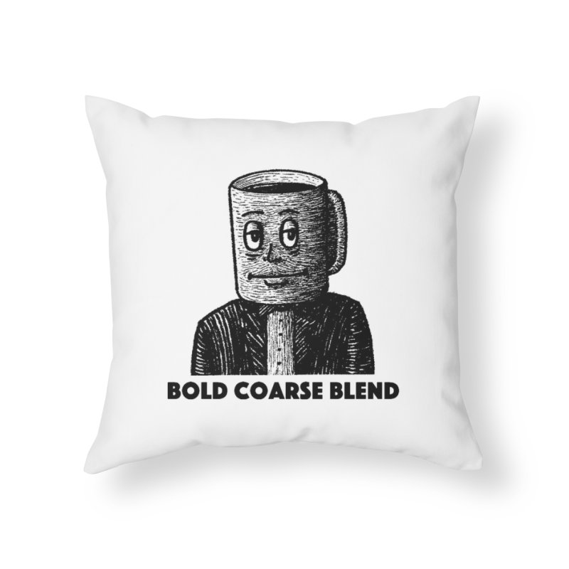 FANCY JOE Home Throw Pillow by Bold Coarse Blend Shop