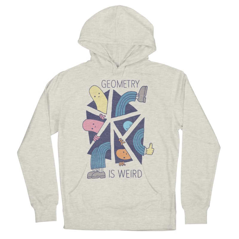 GEOMETRY IS WEIRD Women's French Terry Pullover Hoody by Beanepod