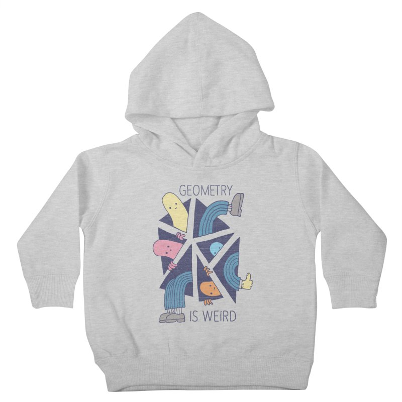 GEOMETRY IS WEIRD Kids Toddler Pullover Hoody by Beanepod