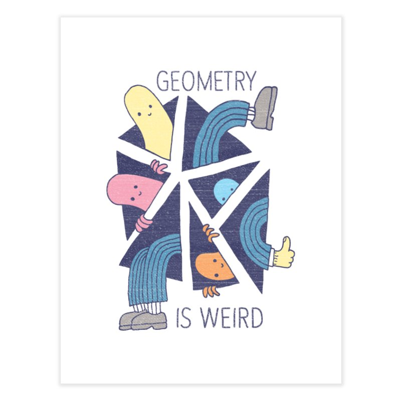 GEOMETRY IS WEIRD Home Fine Art Print by Beanepod