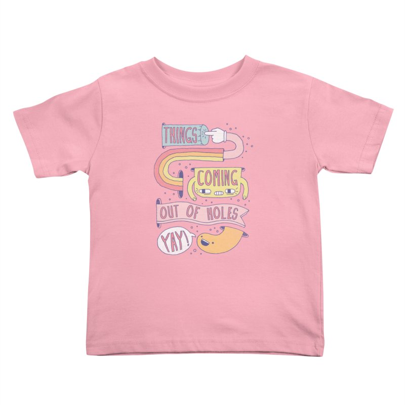 THINGS COMING OUT OF HOLES YAY! Kids Toddler T-Shirt by Beanepod