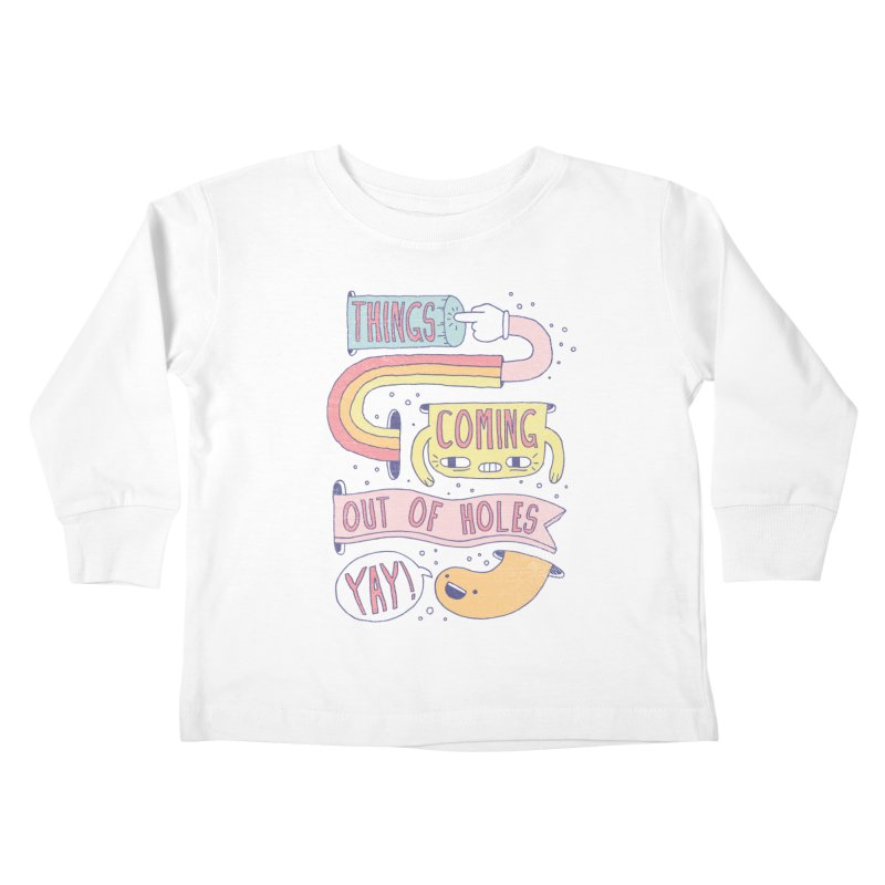 THINGS COMING OUT OF HOLES YAY! Kids Toddler Longsleeve T-Shirt by Beanepod