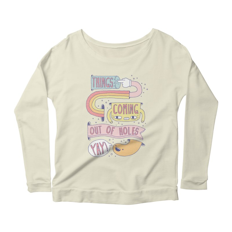 THINGS COMING OUT OF HOLES YAY! Women's Longsleeve Scoopneck  by Beanepod