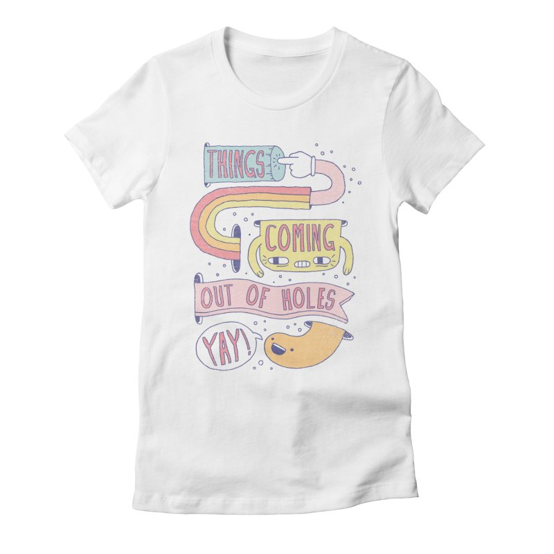 THINGS COMING OUT OF HOLES YAY! Women's Fitted T-Shirt by Beanepod
