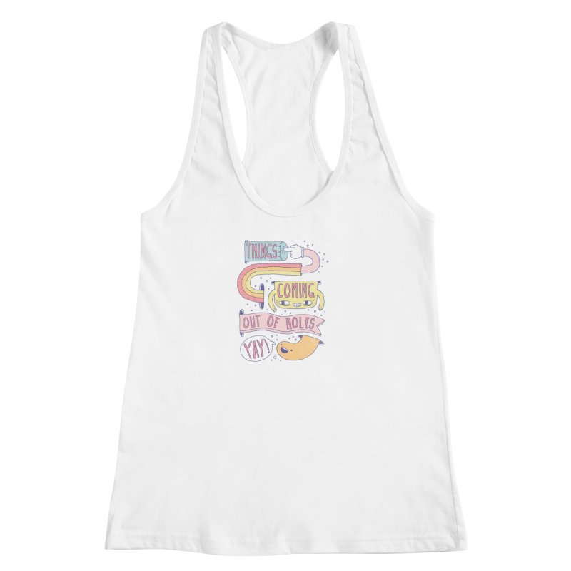 THINGS COMING OUT OF HOLES YAY! Women's Racerback Tank by Beanepod