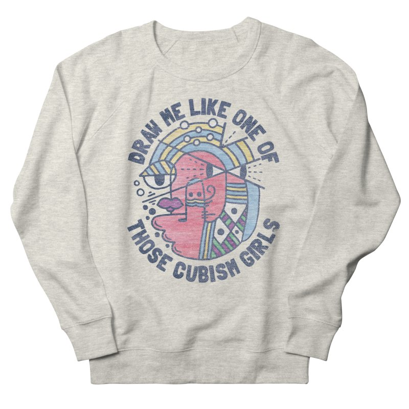 DRAW ME LIKE ON OF THOSE CUBISM GIRLS Women's Sweatshirt by Beanepod