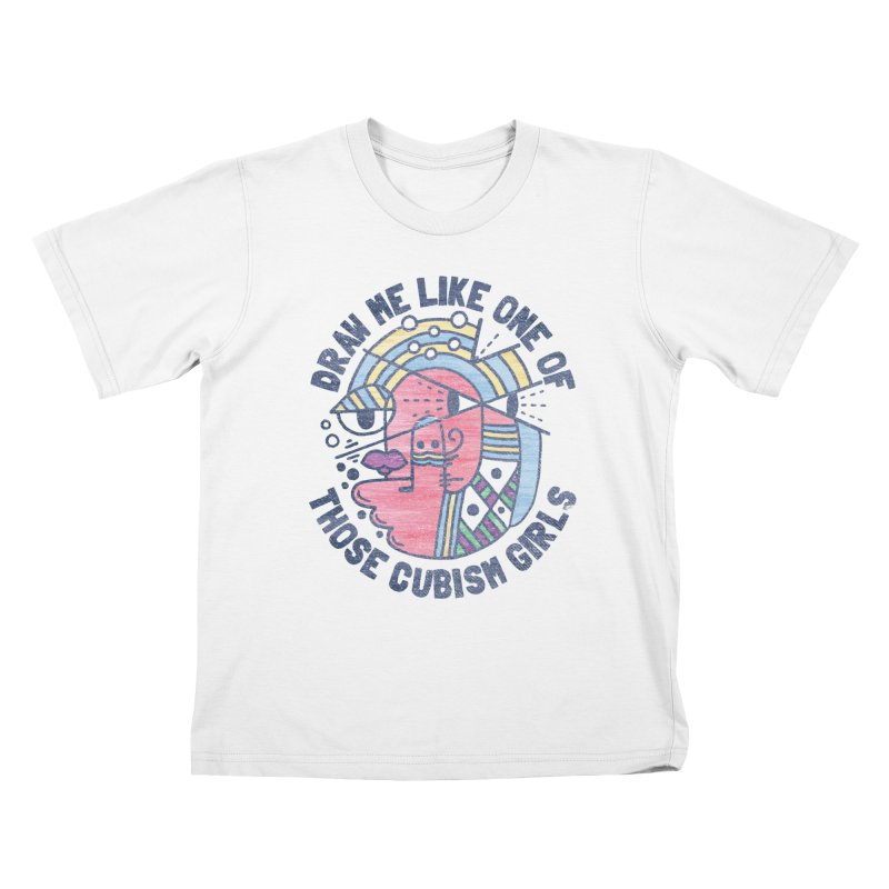DRAW ME LIKE ON OF THOSE CUBISM GIRLS Kids T-Shirt by Beanepod
