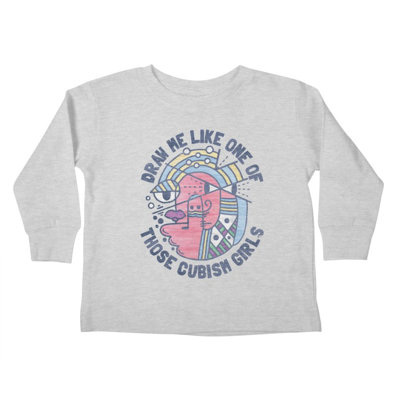 DRAW ME LIKE ON OF THOSE CUBISM GIRLS Kids Toddler Longsleeve T-Shirt by Beanepod
