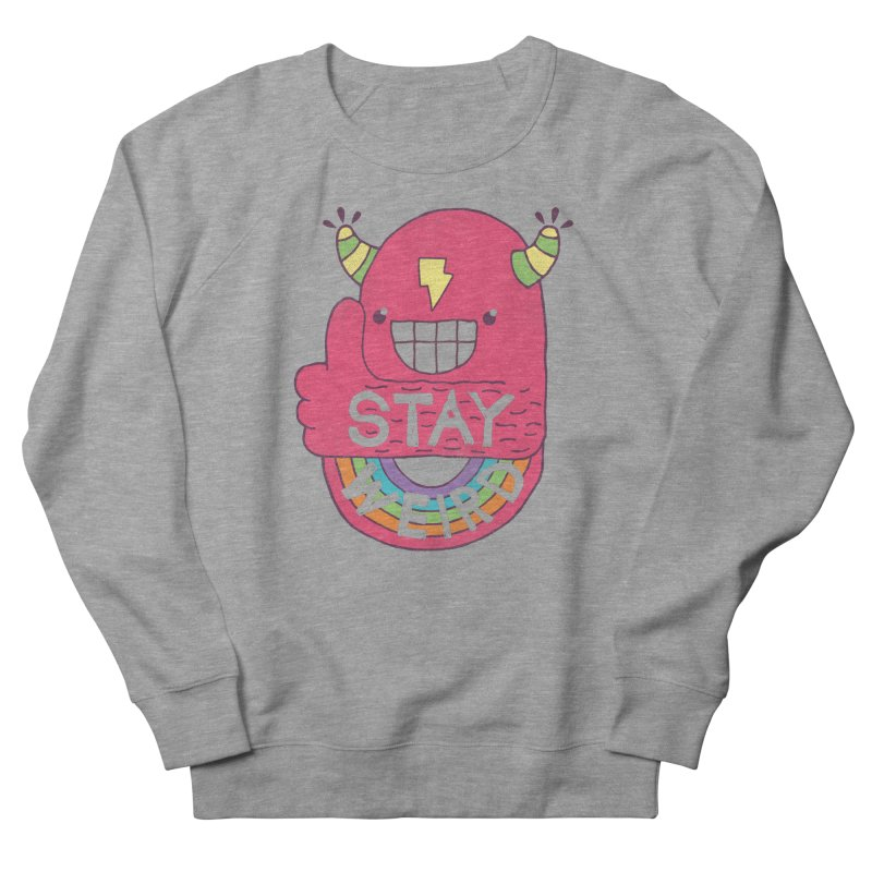 Stay Weird Men's French Terry Sweatshirt by Beanepod