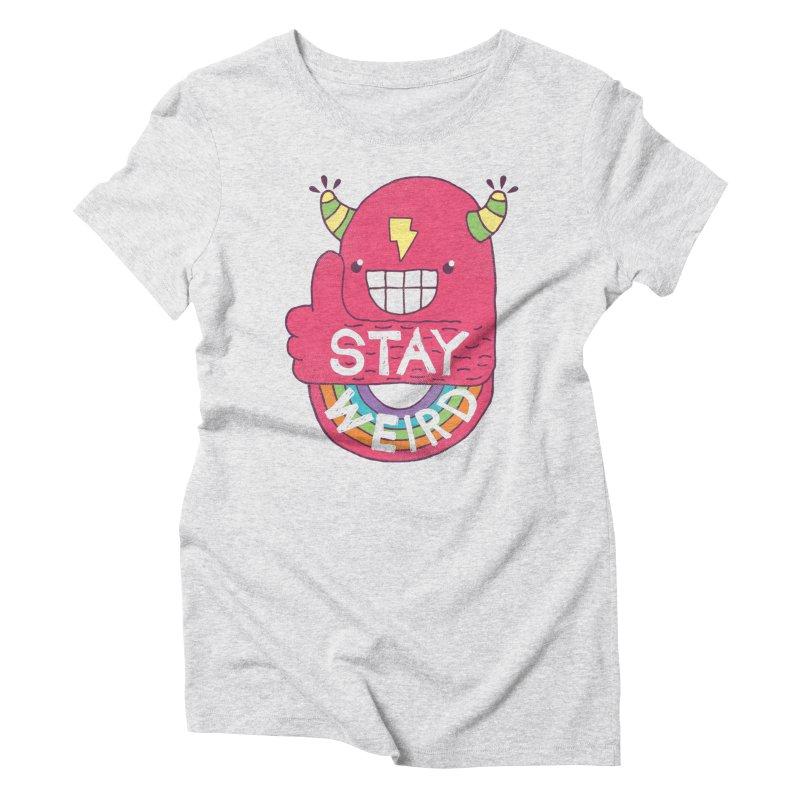 Stay Weird Women's Triblend T-shirt by Beanepod