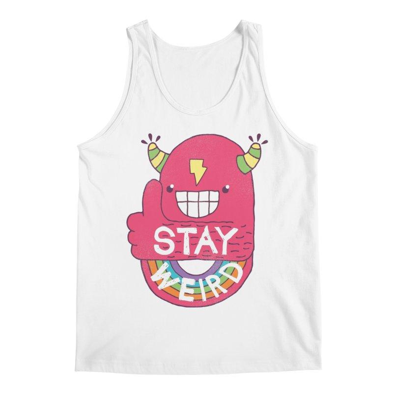 Stay Weird Men's Tank by Beanepod