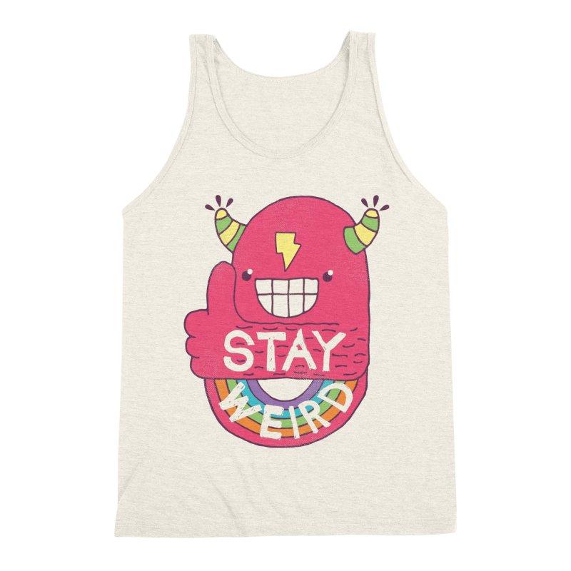 Stay Weird Men's Triblend Tank by Beanepod